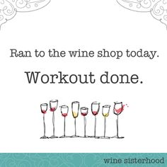 Workout for wine.