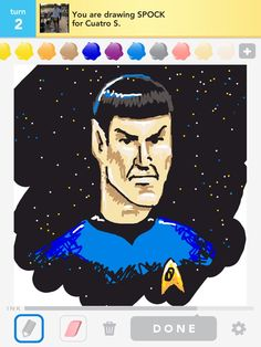 I have never understood the female capacity to avoid a direct answer to any question.   -Mr. Spock in 'This Side of Paradise'    Draw Something
