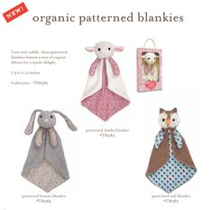 We love the Organic Patterned Blankies by Apple Park. They are just so cute. Very soft and cuddy.