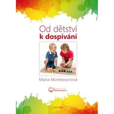 Od dětství k dospívání, Maria Montessori