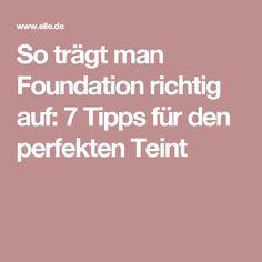 So trägt man Foundation richtig auf: 7 Tipps für den perfekten Teint