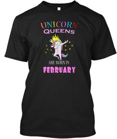 Unicorn Queens Are Born In February Birt Black T-Shirt Front