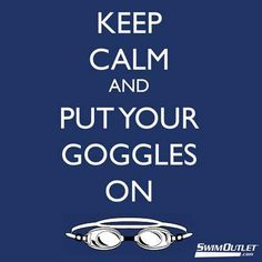Keep calm and put your goggles on. Would be cute for swim team t-shirst Swimming Memes, Swimming Tips, Swimming Diving, Scuba Diving, Swimming Funny, Swimming Workouts, Competitive Swimming, Synchronized Swimming, Michael Phelps
