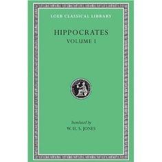 Hippocrates, Volume I: Ancient Medicine (Loeb Classical Library, No. 147)