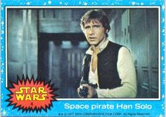 004-topps-star-wars--series-1-Space-Pirate-Han-Solo.jpg (354×249)