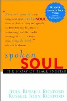 Spoken Soul: The Story of Black English by John Russell Rickford, http://www.amazon.com/dp/B00DNL0HJW/ref=cm_sw_r_pi_dp_YL5Isb0ZR1GVQ