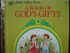God's Gifts - Children's Picture Storybook - a Little Golden Book
