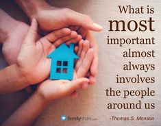 What is most important almost always involves the people around us- Thomas S. Monson Remember Who You Are, All In The Family, Almost Always, Child Safety, Attitude, Encouragement, Inspirational Quotes, Relationship, People
