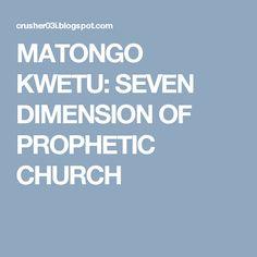 MATONGO KWETU: SEVEN DIMENSION OF PROPHETIC CHURCH