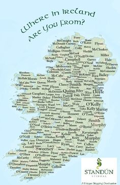 Where in Ireland are you from? Trace your Irish heritage and find out where your Irish surname originated or is most dominant in Ireland. Explore your History!