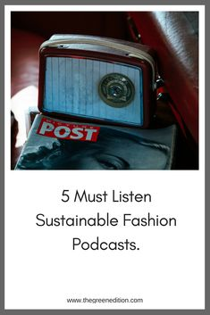 Here are my top 5 sustainable fashion podcasts that I'm listening to right now.