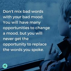 Bad moods can take over and we can end up saying and doing things we wouldn't normally do... and we can't take back the angry words we've said. #thoughtfortoday