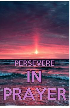 #Persevere in #prayer.