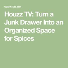 Houzz TV: Turn a Junk Drawer Into an Organized Space for Spices