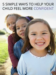 Does your child lack self-confidence? Try some of these phrases and exercises to boost your kiddo's belief in herself.