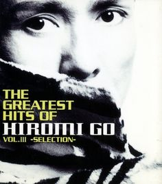 The Greatest Hits Of Hiromi Go Vol.III / Hiromi Go