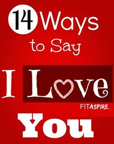 Show your love to Valentine this year with these 14 creative ideas to say I Love You! // FITaspire.com