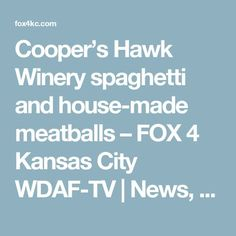 Cooper's Hawk Winery spaghetti and house-made meatballs – FOX 4 Kansas City WDAF-TV | News, Weather, Sports
