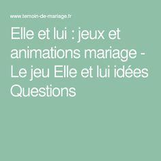 Elle et lui : jeux et animations mariage - Le jeu Elle et lui idées Questions