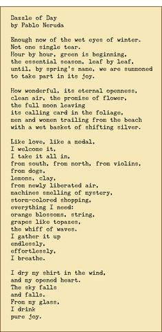 '' Dazzle of Day '' poetry by Pablo Neruda Pablo Neruda, The Words, Cool Words, Beautiful Poetry, Beautiful Words, Poem Quotes, Pretty Words, In This World, Quotations