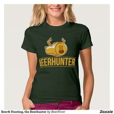 Beer& Hunting, the Beerhunter Tshirts #beer #hunter #hunting #deer #beerhunter #hobby #gift #men