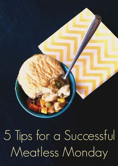 5 Tips for a Successful Meatless Monday! This dish will be loved by your family. Add it to your menu.