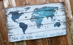 Rustic distressed Galaxy World Map Custom Reclaimed Pallet Wood sign Not all who wander are lost by WehuntWoodDecor on Etsy https://www.etsy.com/listing/208660647/rustic-distressed-galaxy-world-map