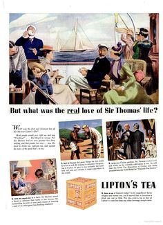Lipton's Tea colour print ad 'But what was the real love of Sir Thomas' life?' with image of Sir Thomas Lipton on his sailing yacht and in other tea scenes, in Life magazine, 29 August 1938, USA