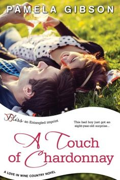 A Touch of Chardonnay by Pamela Gibson A secret baby story that just didn't work for Sparkles