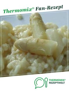 White asparagus risotto from UdoSchroeder. A Thermomix ® recipe from the category other main dishes on www.de, the Thermomix ® Community. Informations About Weißes Spargelrisotto Pin You ca How To Make Dough, Food To Make, Fermented Bread, Baby Food Recipes, Healthy Recipes, Asparagus Recipe, Pasta Puttanesca, Slow Cooker Recipes, Macaroni And Cheese