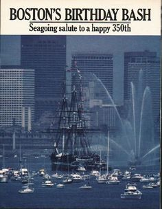 1980 BOSTON'S BIRTHDAY BASH vintage magazine article ~ happy 350th ~ Boston's Birthday Bash - Seagoing salute to a happy 350th - Boston's always been a good place to throw a party, be it with tea or something more bracing. ... U.S.S. Constitution ...