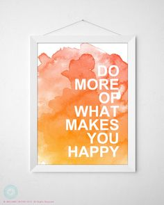 Watercolor Quote Print - What Makes You Happy - Inspiration Quote Print - Typography Quote Art - Watercolor Words