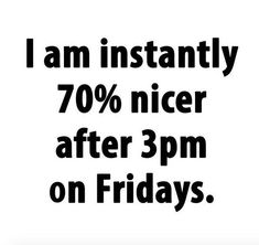 Tgif Quotes, Friday Quotes Humor, Happy Friday Quotes, Monday Humor, Sarcastic Quotes, Dating Quotes, Happy Quotes, Me Quotes, Memes Humor