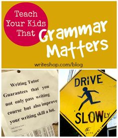 Grammar matters! A teen may have excellent content, but if his grammar usage is poor, it can get in the way of a good written message.