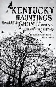 Book Review at AppalachianHistory.net: 'Kentucky Hauntings—Homespun Ghost Stories and Unexplained History'
