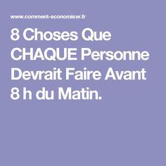 8 Choses Que CHAQUE Personne Devrait Faire Avant 8 h du Matin.