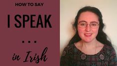 "How to say ""I speak"" in Irish Gaelic"