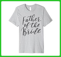 Mens Father of the Bride T-Shirt Funny Bridal Wedding Fun Groom 3XL Heather Grey - Wedding shirts (*Amazon Partner-Link)