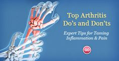 Learn the top arthritis do's and don't's in this article.