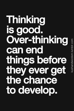 Thinking vs. Overthinking