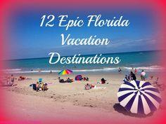 12 Epic Florida Vacation Destinations