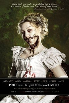Pride and Prejudice and Zombies - I am actually excited to see this.