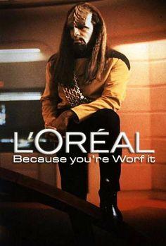 Star Trek the Next Generation: L'oreal because you're Worf it. - Star Trek the Next Generation: L'oreal because you're Worf it. Star Trek Meme, Star Wars, Star Trek Quotes, Science Fiction, Starship Enterprise, Star Trek Universe, Star Trek Voyager, Fan Art, Stargate