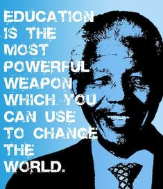 It's the key to start anything. It holds everything together (with love!). Thanks Mr. Nelson #Mandela for all your inspiration and #leadership example. #Education #qotd