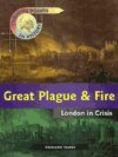 Great plague & fire: London in crisis by Richard Tames