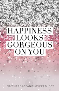 Happy is the new gorgeous.  :-) https://www.facebook.com/ThePeaceandLoveProject