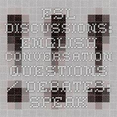ESL Discussions: English Conversation Questions / Debates: Speaking Lesson Activities