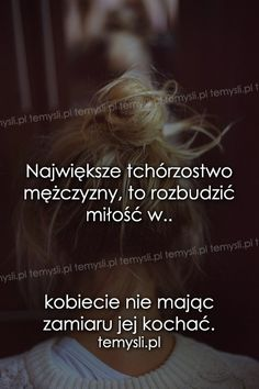 TeMysli.pl - Inspirujące myśli, cytaty, demotywatory, teksty, ekartki, sentencje Romantic Quotes, Love Quotes, Inspirational Quotes, Fake Love, Pretty Words, Loneliness, Good Thoughts, Motivation Inspiration, Motto