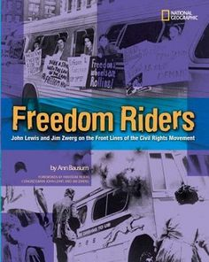 Freedom Riders compares and contrasts the childhoods of John Lewis and James Zwerg in a way that helps young readers understand the segregated experience of our nation's past. (Grades: 4-12) Call number: E185.96 .B355 2006