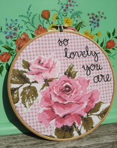 :: a pretty so lovely you are pink rose embroidery hoop art handmade by me with love, stitched in black thread, and adorned with a pink rose vintage tablecloth appliquéd on a pink gingham fabric.